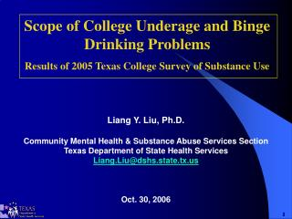 Liang Y. Liu, Ph.D.  Community Mental Health  Substance Abuse Services Section Texas Department of State Health Services