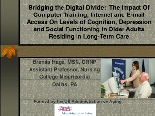 Bridging the Digital Divide:  The Impact Of Computer Training, Internet and E-mail Access On Levels of Cognition, Depres