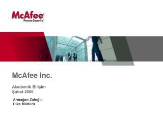 McAfee Inc.   Akademik Bilisim  Subat 2006