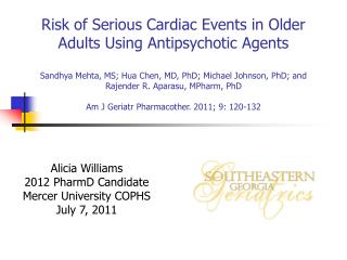 Risk of Serious Cardiac Events in Older Adults Using Antipsychotic Agents  Sandhya Mehta, MS; Hua Chen, MD, PhD; Michael