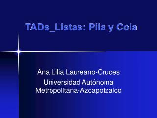 TADs_Listas: Pila y Cola