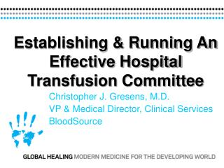Establishing  Running An Effective Hospital Transfusion Committee