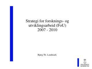 Strategi for forsknings- og utviklingsarbeid FoU 2007 - 2010