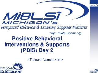 Positive Behavioral Interventions  Supports PBIS Day 2