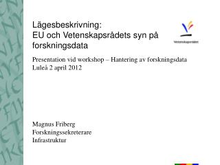 L gesbeskrivning: EU och Vetenskapsr dets syn p  forskningsdata