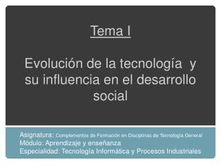 Tema I  Evoluci n de la tecnolog a  y su influencia en el desarrollo social