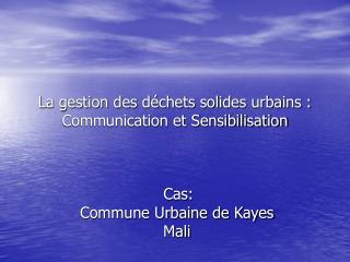 La gestion des d chets solides urbains : Communication et Sensibilisation