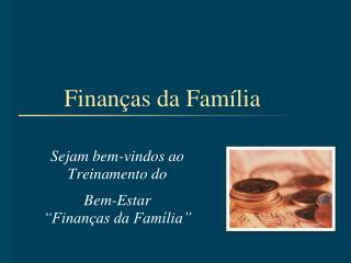 Finan as da Fam lia