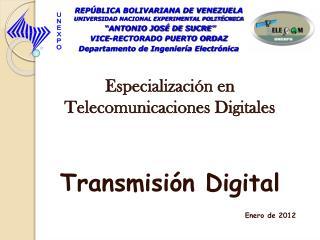Especializaci n en Telecomunicaciones Digitales   Transmisi n Digital  Enero de 2012