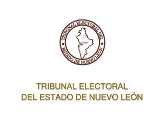 TRIBUNAL ELECTORAL  DEL ESTADO DE NUEVO LE N