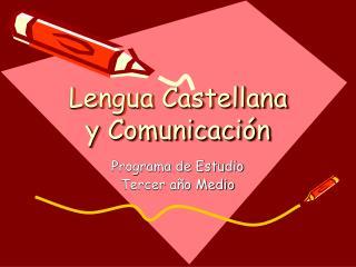 Lengua Castellana y Comunicaci n