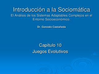 Introducci n a la Sociom tica  El An lisis de los Sistemas Adaptables Complejos en el Entorno Socioecon mico.  Dr. Gonza