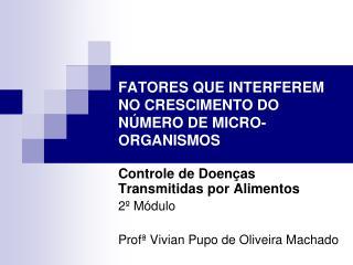 FATORES QUE INTERFEREM  NO CRESCIMENTO DO N MERO DE MICRO-ORGANISMOS