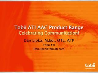 Tobii ATI AAC Product Range Celebrating Communication
