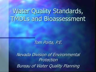 Water Quality Standards, TMDLs and Bioassessment