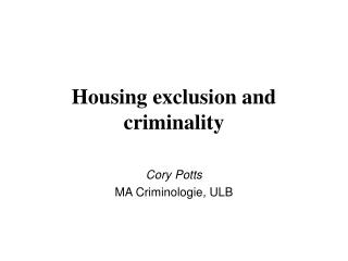 Housing exclusion and criminality
