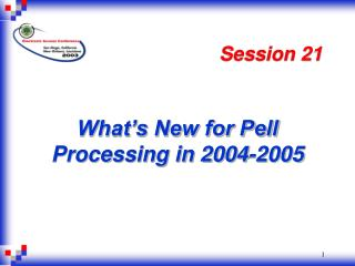 What s New for Pell Processing in 2004-2005