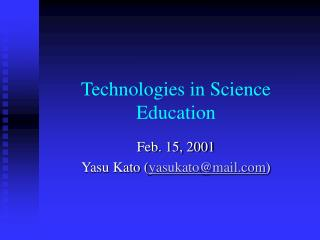 Technologies in Science Education