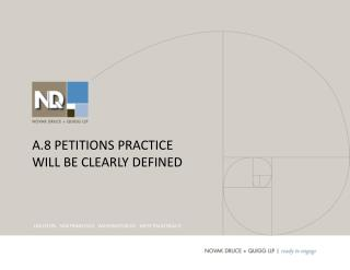 A.8 petitions practice will be clearly defined
