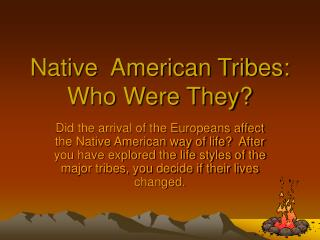 Native  American Tribes: Who Were They