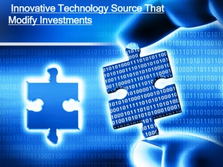 Innovative Technology Source That Modify Investments