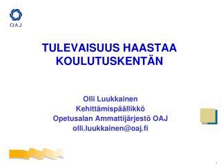 TULEVAISUUS HAASTAA KOULUTUSKENT N
