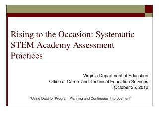 Rising to the Occasion: Systematic STEM Academy Assessment Practices