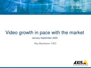 Video growth in pace with the market January-September 2005