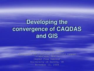 Developing the convergence of CAQDAS and GIS
