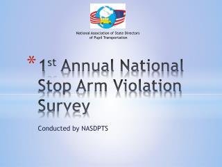 1st Annual National Stop Arm Violation Survey