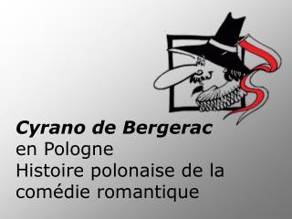 Cyrano de Bergerac  en Pologne  Histoire polonaise de la com die romantique