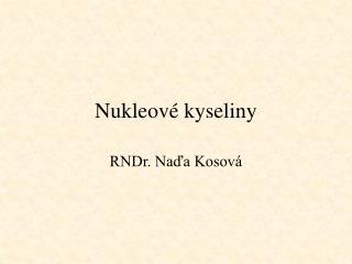 Nukleov  kyseliny