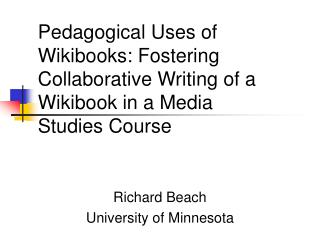 Pedagogical Uses of Wikibooks: Fostering Collaborative Writing of a Wikibook in a Media Studies Course