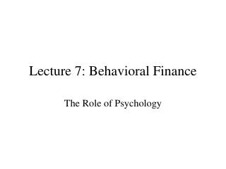 Lecture 7: Behavioral Finance