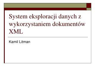 System eksploracji danych z wykorzystaniem dokument w XML