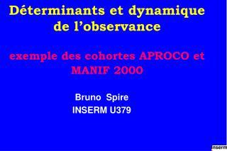 D terminants et dynamique de l observance   exemple des cohortes APROCO et MANIF 2000