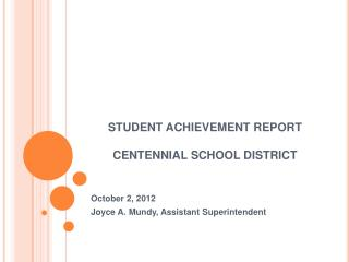 STUDENT ACHIEVEMENT REPORT  CENTENNIAL SCHOOL DISTRICT