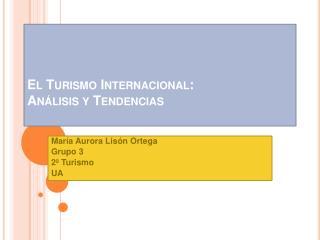 El Turismo Internacional:  An lisis y Tendencias