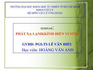 TRUNG  I HC KHOA HC T NHI N TP H CH  MINH KHOA VT L  B M N VT L  NG DNG