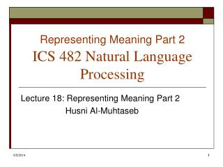 Representing Meaning Part 2  ICS 482 Natural Language Processing