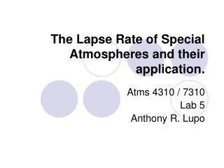 The Lapse Rate of Special Atmospheres and their application.