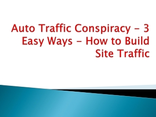 Auto Traffic Conspiracy - 3 Easy Ways
