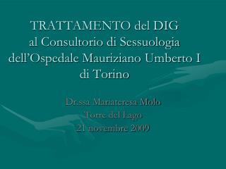 TRATTAMENTO del DIG   al Consultorio di Sessuologia  dell Ospedale Mauriziano Umberto I   di Torino