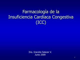Farmacolog a de la  Insuficiencia Card aca Congestiva ICC