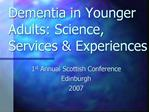 Dementia in Younger Adults: Science, Services  Experiences