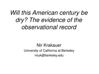 Will this American century be dry The evidence of the observational record