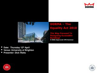 DORMA   The Equality Act 2010   The Way Forward To Designing Accessible  Buildings A RIBA Approved CPD Seminar