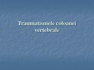 Traumatismele coloanei vertebrale