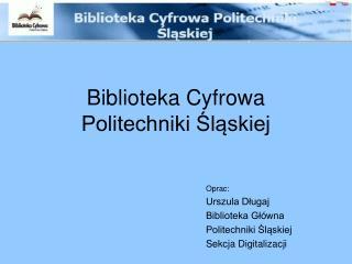 Biblioteka Cyfrowa  Politechniki Slaskiej