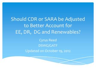 Should CDR or SARA be Adjusted to Better Account for  EE, DR,  DG and Renewables